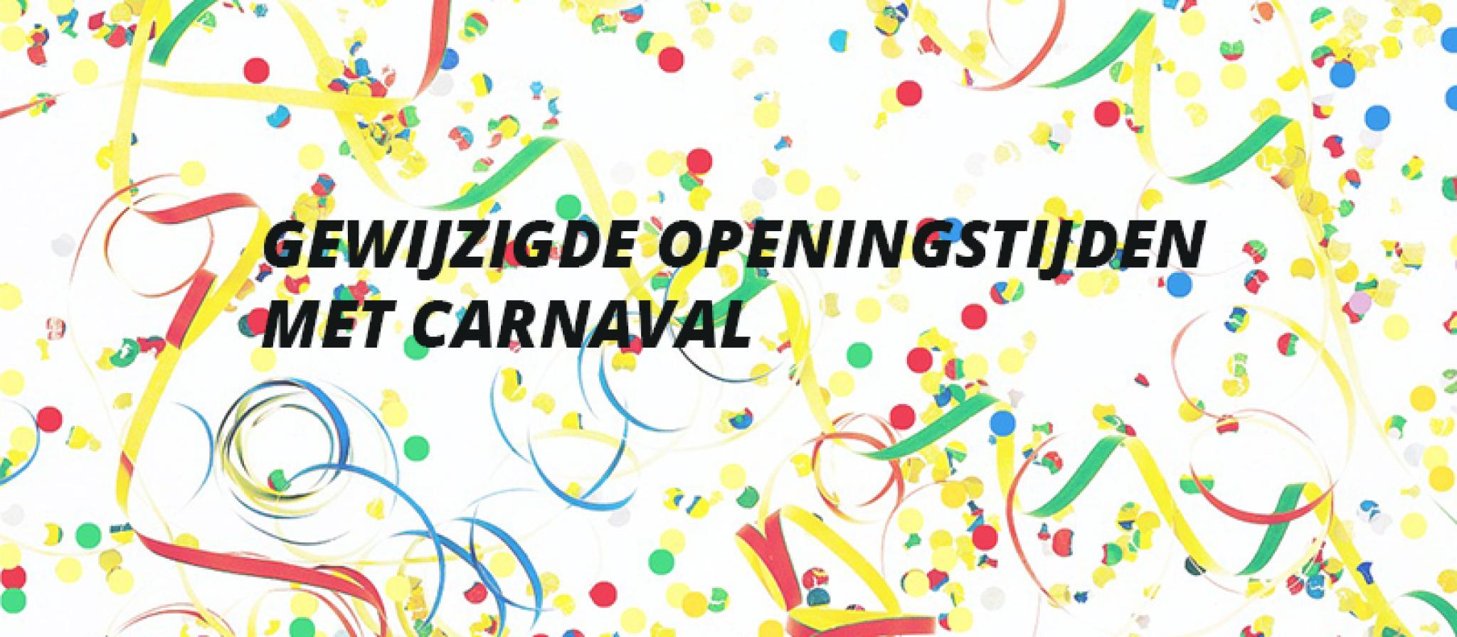 Gewijzigde openingstijden Carnaval-2020-02-19 09:49:36